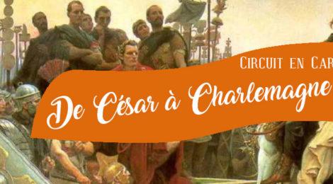 [Circuit] De César à Charlemagne