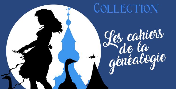 """Collection """"Les cahiers de la généalogie"""""""