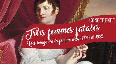 [Conférence] Trois femmes fatales