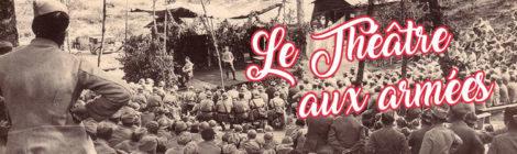 Le théâtre aux armées