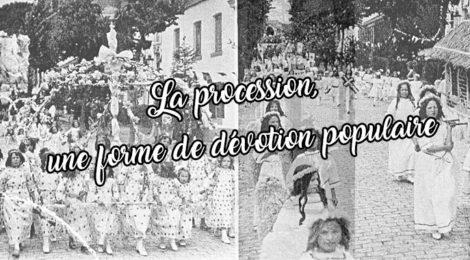 La procession, une forme de dévotion populaire