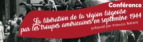 """Conférence: « La libération de la région liégeoise par les troupes américaines en septembre 1944"""" par Francis Balace"""